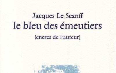 REGAIN – Le Bleu des émeutiers – Jacques Le Scanff